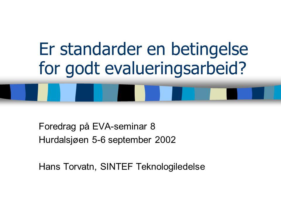 Er standarder en betingelse for godt evalueringsarbeid.