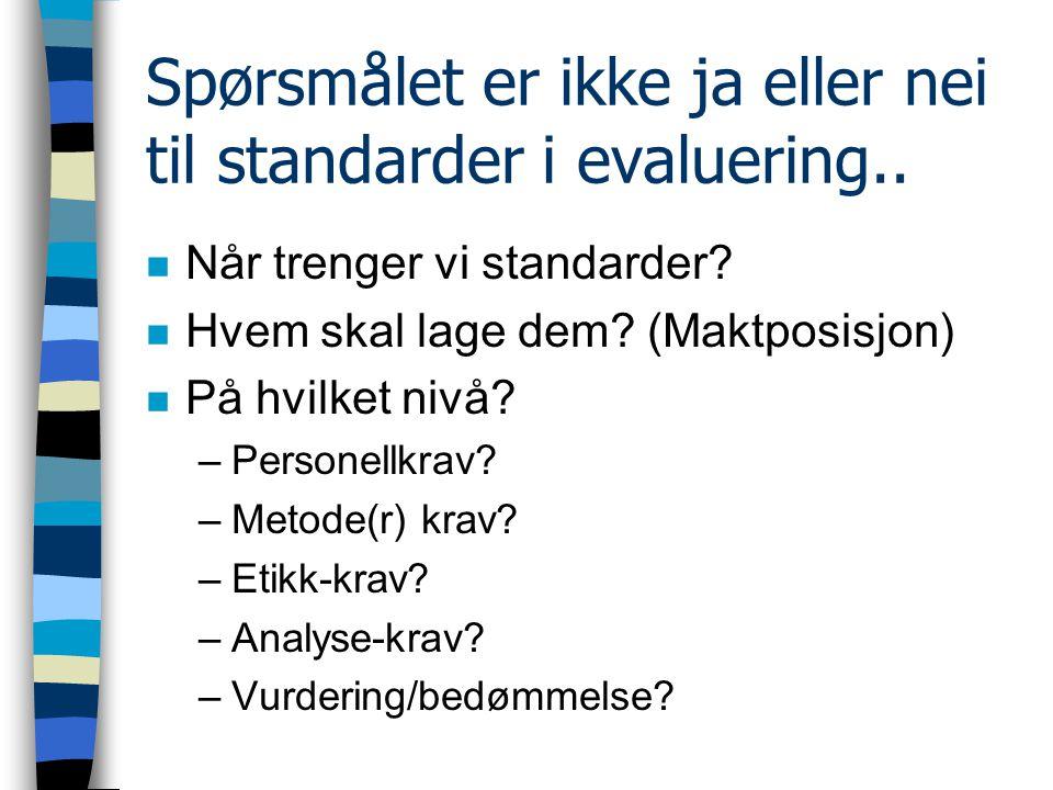 Spørsmålet er ikke ja eller nei til standarder i evaluering..