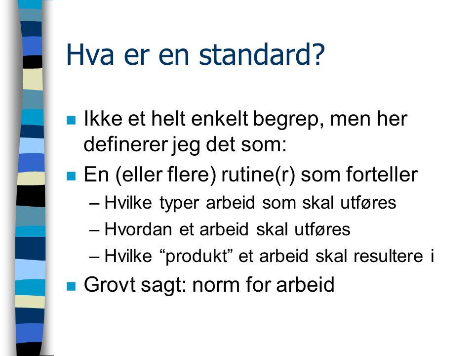 Hva er en standard.