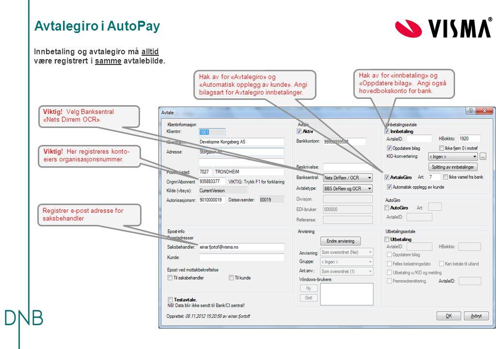 Avtalegiro i AutoPay Registrer e-post adresse for saksbehandler Viktig.