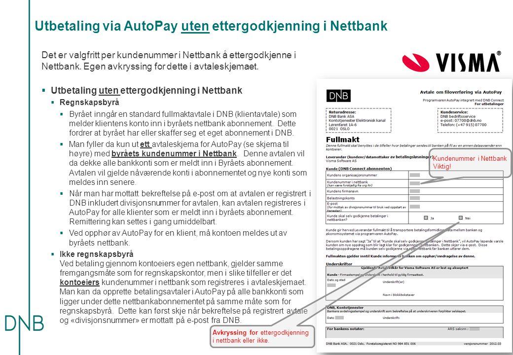 Utbetaling via AutoPay uten ettergodkjenning i Nettbank Det er valgfritt per kundenummer i Nettbank å ettergodkjenne i Nettbank. Egen avkryssing for d