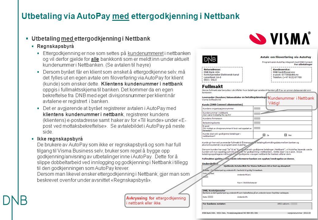 Utbetaling via AutoPay med ettergodkjenning i Nettbank  Utbetaling med ettergodkjenning i Nettbank  Regnskapsbyrå  Ettergodkjenning er noe som sett