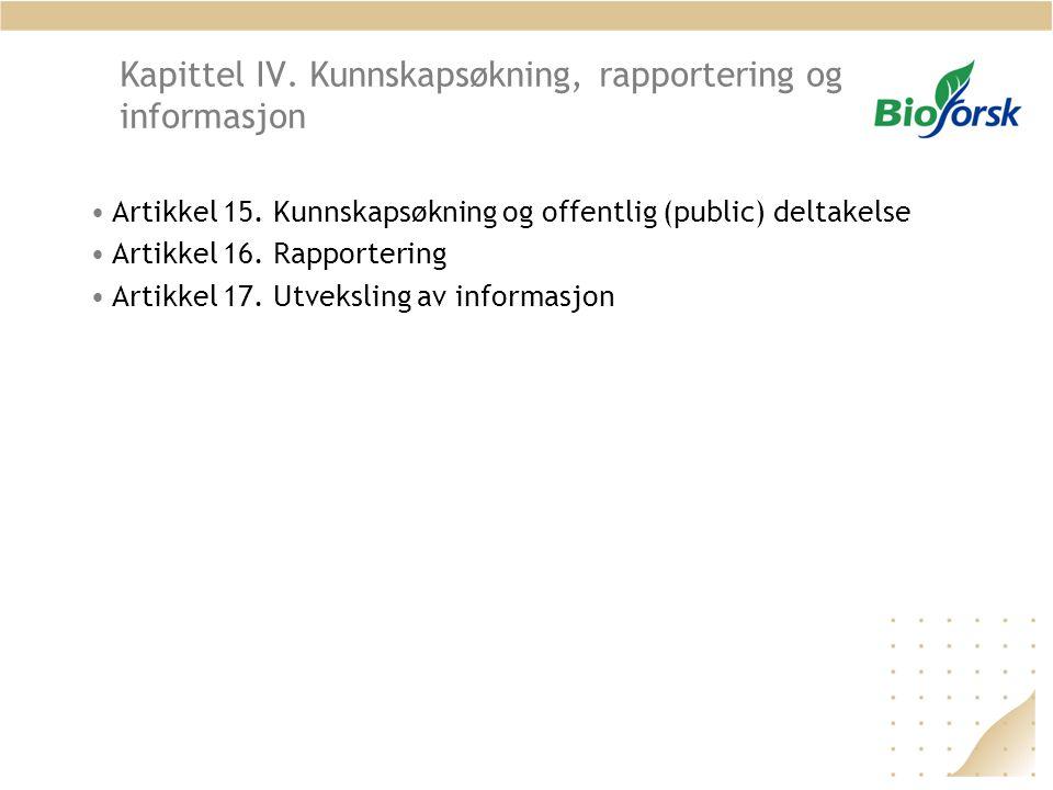 Kapittel IV. Kunnskapsøkning, rapportering og informasjon •Artikkel 15.