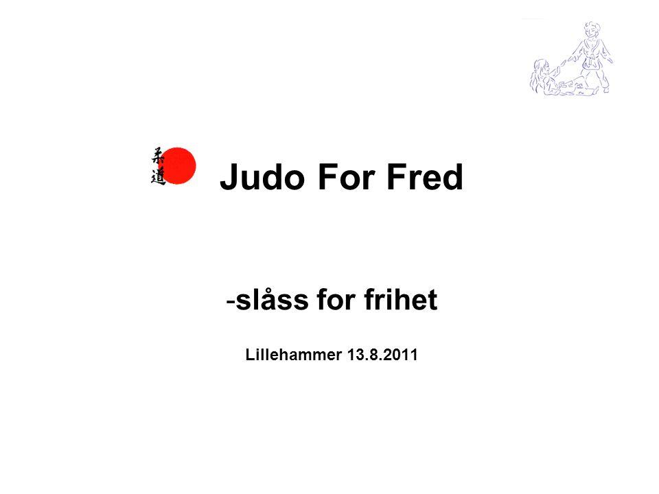 -slåss for frihet Lillehammer 13.8.2011 Judo For Fred
