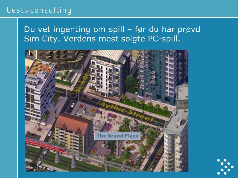 Du vet ingenting om spill – før du har prøvd Sim City. Verdens mest solgte PC-spill.