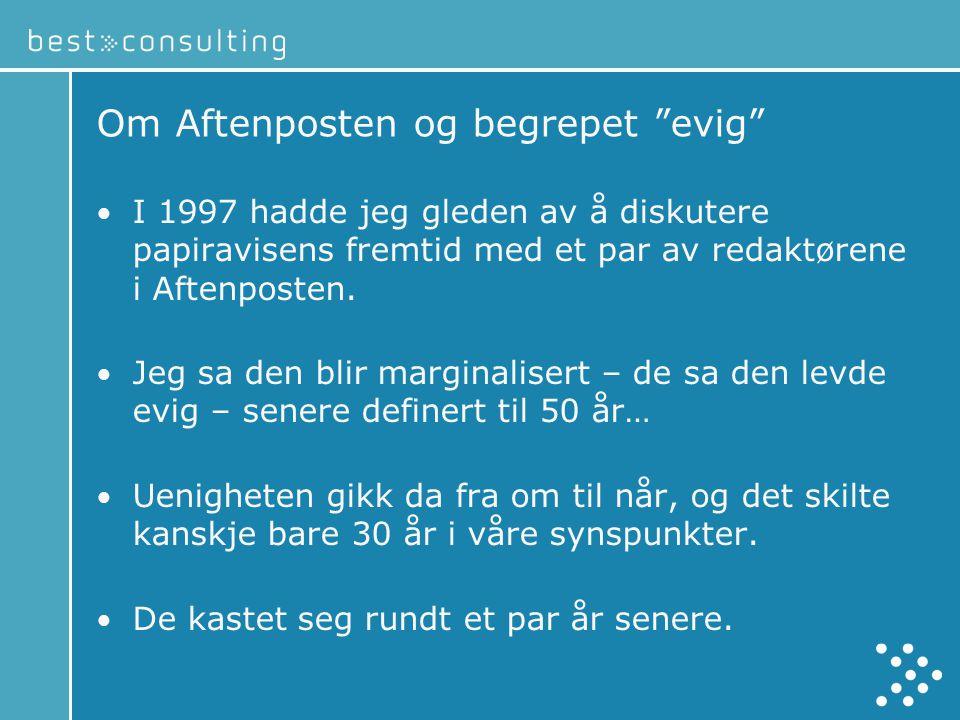 Om Aftenposten og begrepet evig • I 1997 hadde jeg gleden av å diskutere papiravisens fremtid med et par av redaktørene i Aftenposten.