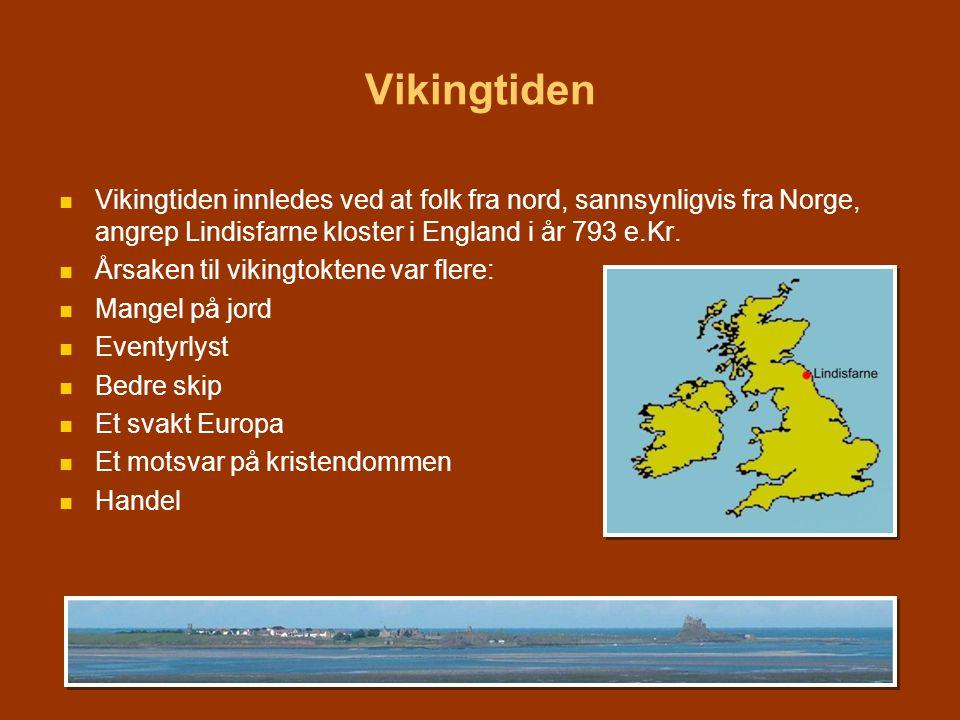   Vikingtiden innledes ved at folk fra nord, sannsynligvis fra Norge, angrep Lindisfarne kloster i England i år 793 e.Kr.   Årsaken til vikingtokt