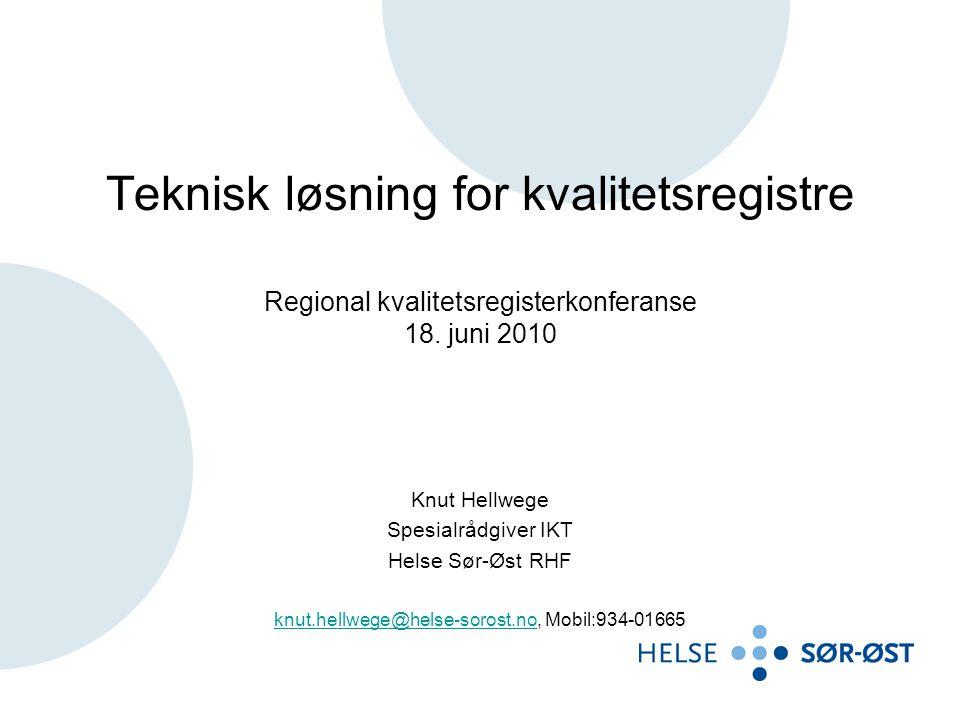 Teknisk løsning for kvalitetsregistre Regional kvalitetsregisterkonferanse 18.