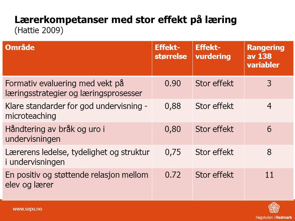 Lærerkompetanser med stor effekt på læring (Hattie 2009) OmrådeEffekt- størrelse Effekt- vurdering Rangering av 138 variabler Formativ evaluering med