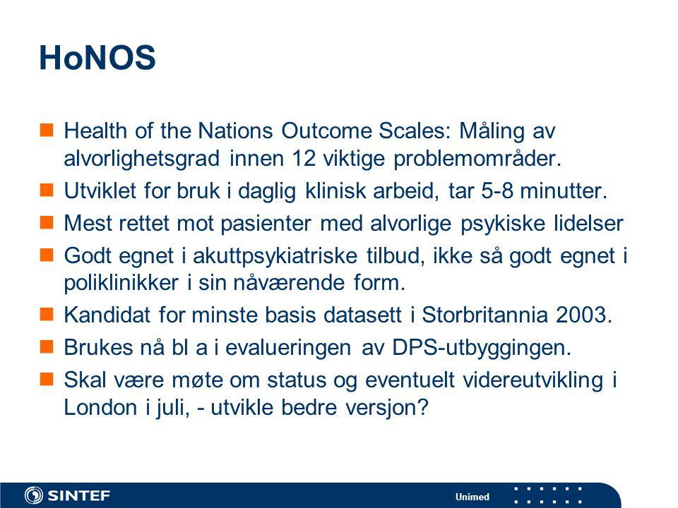 Unimed HoNOS  Health of the Nations Outcome Scales: Måling av alvorlighetsgrad innen 12 viktige problemområder.