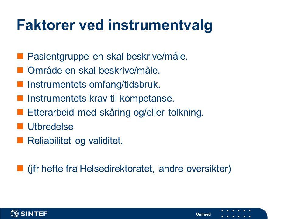 Unimed Faktorer ved instrumentvalg  Pasientgruppe en skal beskrive/måle.