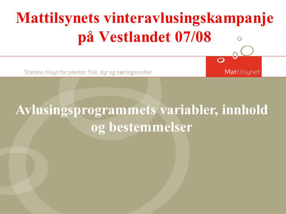 Mattilsynets vinteravlusingskampanje på Vestlandet 07/08 Avlusingsprogrammets variabler, innhold og bestemmelser