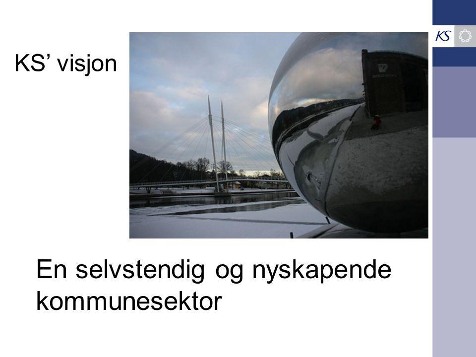 KS' visjon En selvstendig og nyskapende kommunesektor