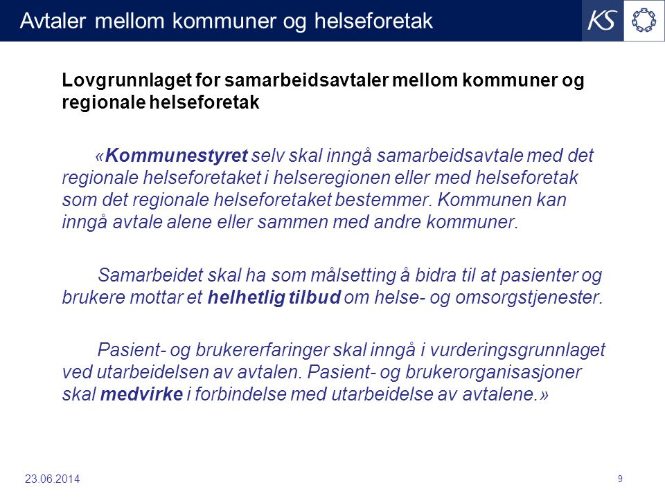 23.06.2014 10 •En intensjonsavtale er en avtale som har en målsetting uten at den forplikter partene.