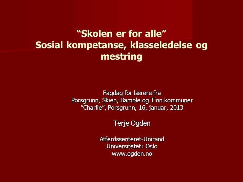 Skolen er for alle Sosial kompetanse, klasseledelse og mestring Fagdag for lærere fra Porsgrunn, Skien, Bamble og Tinn kommuner Charlie , Porsgrunn, 16.