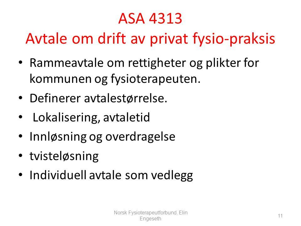 ASA 4313 Avtale om drift av privat fysio-praksis • Rammeavtale om rettigheter og plikter for kommunen og fysioterapeuten. • Definerer avtalestørrelse.