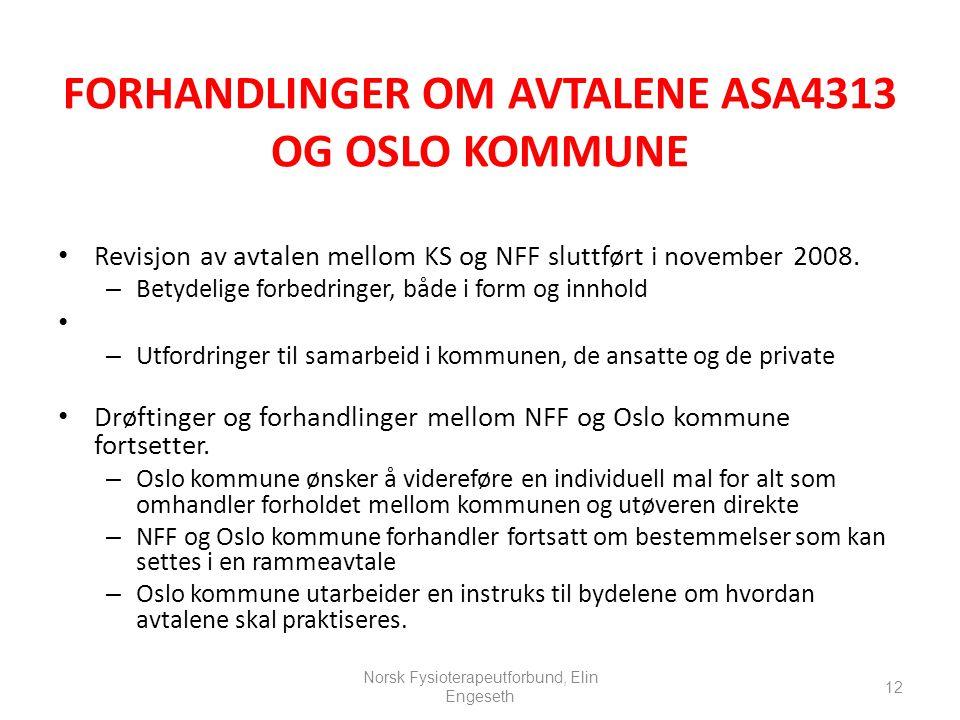 FORHANDLINGER OM AVTALENE ASA4313 OG OSLO KOMMUNE • Revisjon av avtalen mellom KS og NFF sluttført i november 2008. – Betydelige forbedringer, både i