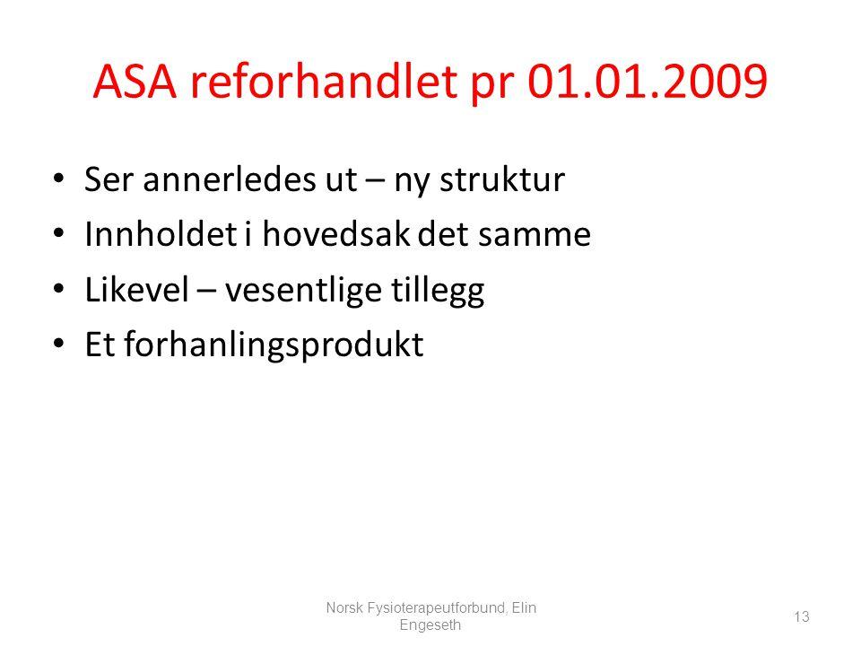 ASA reforhandlet pr 01.01.2009 • Ser annerledes ut – ny struktur • Innholdet i hovedsak det samme • Likevel – vesentlige tillegg • Et forhanlingsprodu