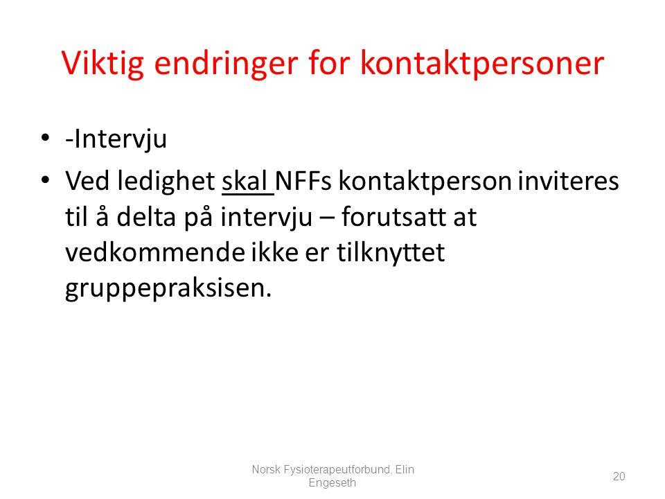Viktig endringer for kontaktpersoner • -Intervju • Ved ledighet skal NFFs kontaktperson inviteres til å delta på intervju – forutsatt at vedkommende i