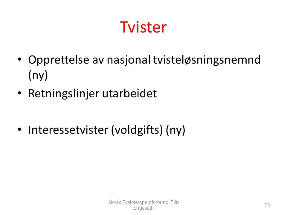 Tvister • Opprettelse av nasjonal tvisteløsningsnemnd (ny) • Retningslinjer utarbeidet • Interessetvister (voldgifts) (ny) 23 Norsk Fysioterapeutforbu