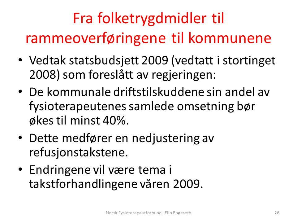 Fra folketrygdmidler til rammeoverføringene til kommunene • Vedtak statsbudsjett 2009 (vedtatt i stortinget 2008) som foreslått av regjeringen: • De k