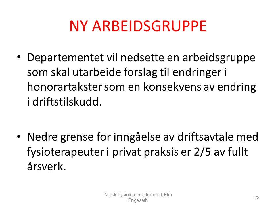 NY ARBEIDSGRUPPE • Departementet vil nedsette en arbeidsgruppe som skal utarbeide forslag til endringer i honorartakster som en konsekvens av endring