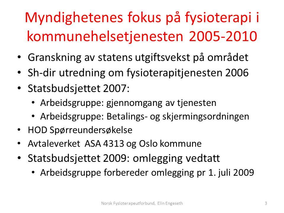 Myndighetenes fokus på fysioterapi i kommunehelsetjenesten 2005-2010 • Granskning av statens utgiftsvekst på området • Sh-dir utredning om fysioterapi