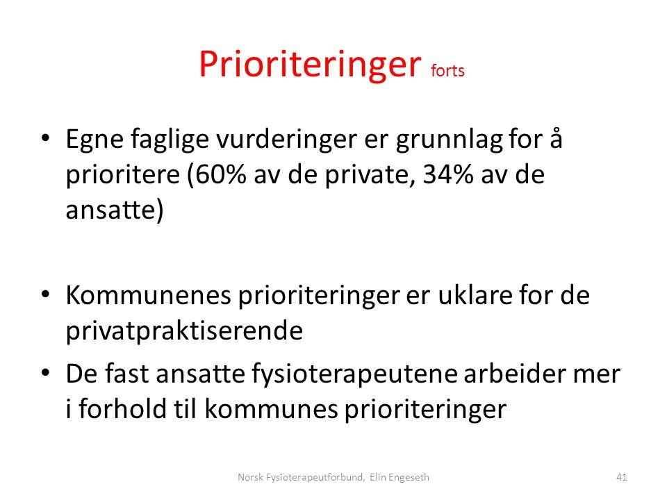 Prioriteringer forts • Egne faglige vurderinger er grunnlag for å prioritere (60% av de private, 34% av de ansatte) • Kommunenes prioriteringer er ukl
