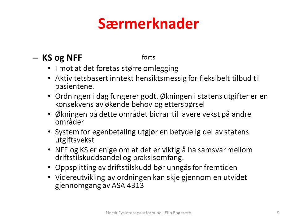 Særmerknader forts – KS og NFF • I mot at det foretas større omlegging • Aktivitetsbasert inntekt hensiktsmessig for fleksibelt tilbud til pasientene.