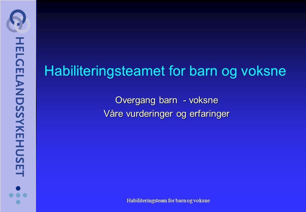 Habiliteringsteam for barn og voksne Prosjekter i Habiliteringsteam Mosjøen 1.