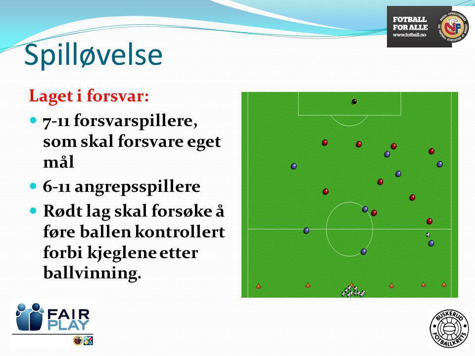 Spilløvelse Laget i forsvar:  7-11 forsvarspillere, som skal forsvare eget mål  6-11 angrepsspillere  Rødt lag skal forsøke å føre ballen kontrollert forbi kjeglene etter ballvinning.