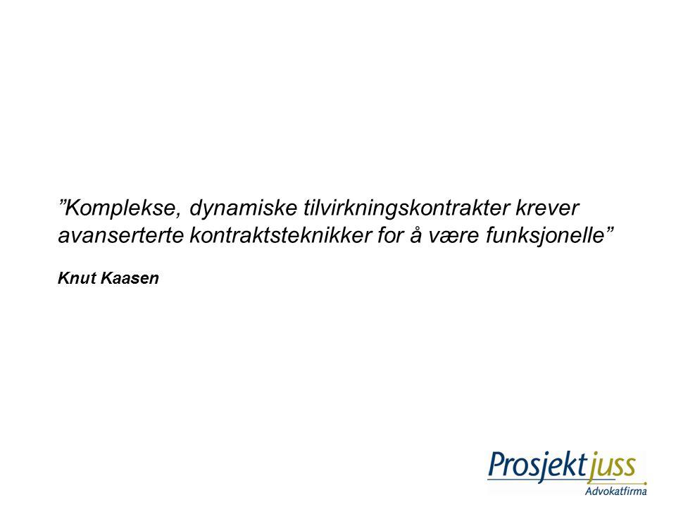 """""""Komplekse, dynamiske tilvirkningskontrakter krever avanserterte kontraktsteknikker for å være funksjonelle"""" Knut Kaasen"""