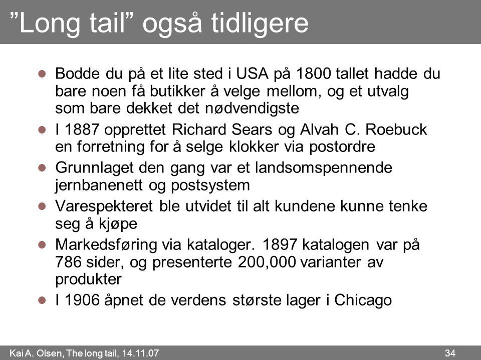 """Kai A. Olsen, The long tail, 14.11.07 34 """"Long tail"""" også tidligere  Bodde du på et lite sted i USA på 1800 tallet hadde du bare noen få butikker å v"""