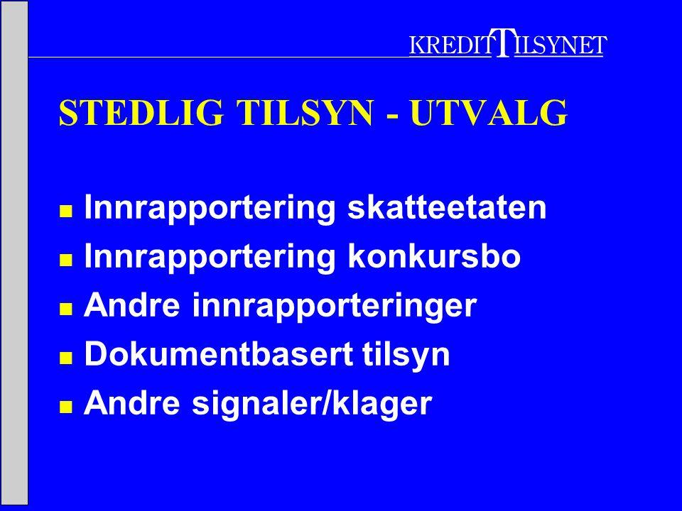 STEDLIG TILSYN - UTVALG  Innrapportering skatteetaten  Innrapportering konkursbo  Andre innrapporteringer  Dokumentbasert tilsyn  Andre signaler/klager