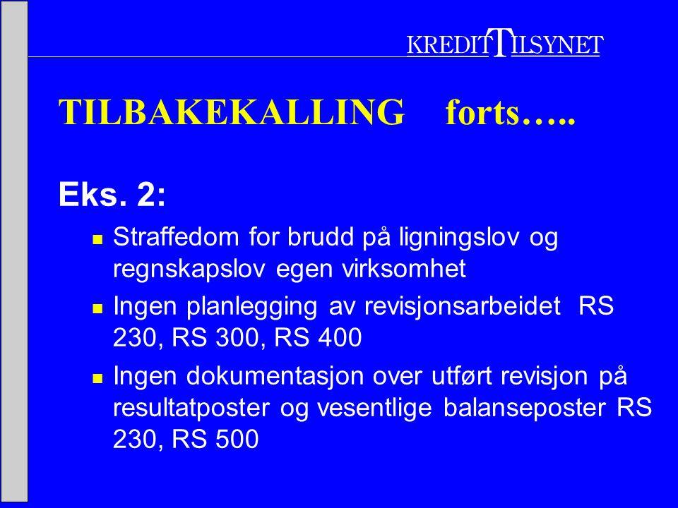 TILBAKEKALLING forts….. Eks.