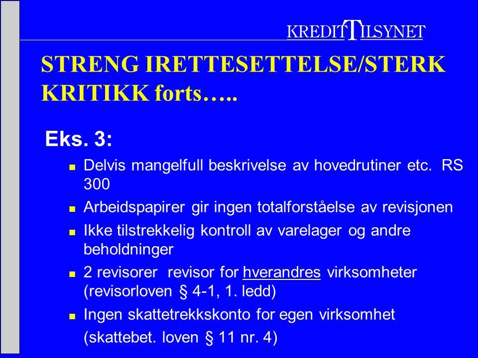 STRENG IRETTESETTELSE/STERK KRITIKK forts….. Eks.