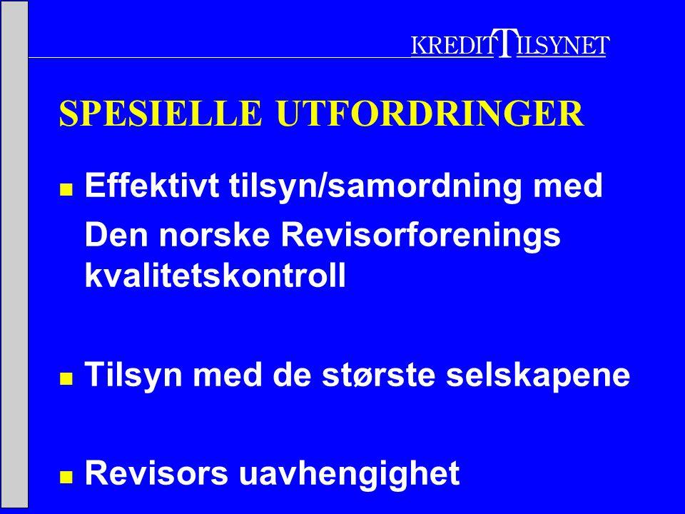 SPESIELLE UTFORDRINGER  Effektivt tilsyn/samordning med Den norske Revisorforenings kvalitetskontroll  Tilsyn med de største selskapene  Revisors uavhengighet