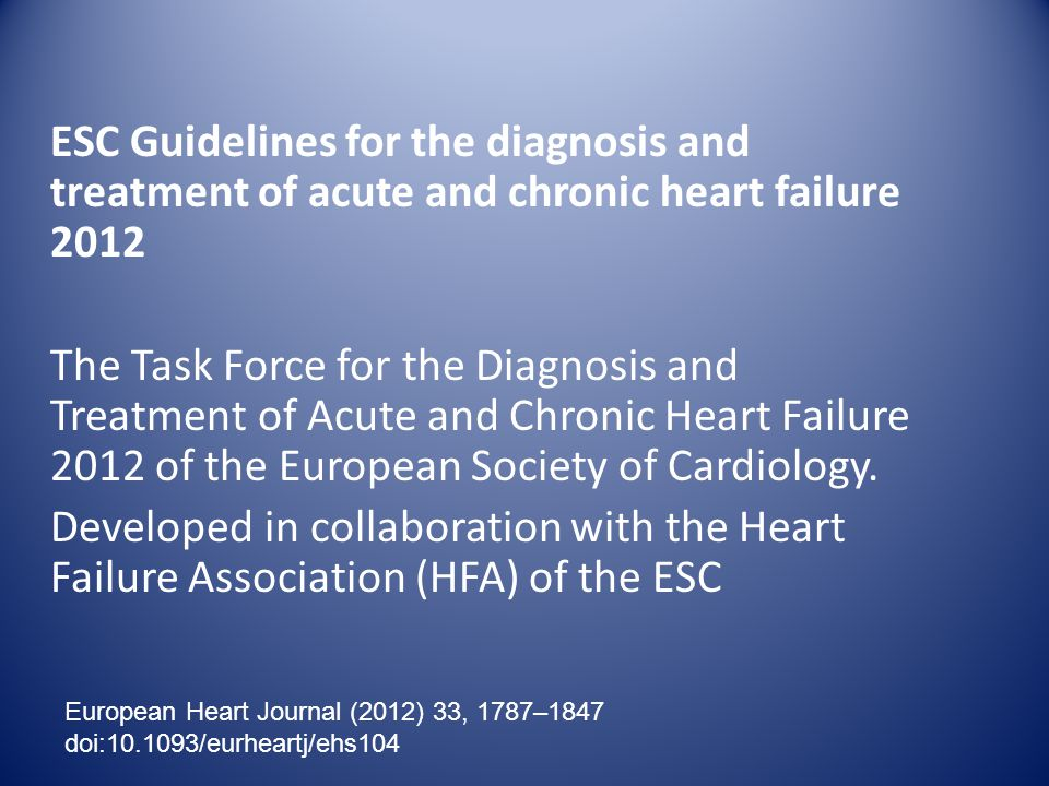 ESC Guidelines for the diagnosis and treatment of acute and chronic heart failure 2012 The Task Force for the Diagnosis and Treatment of Acute and Chr
