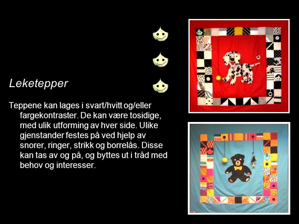 14 Leketepper Teppene kan lages i svart/hvitt og/eller fargekontraster. De kan være tosidige, med ulik utforming av hver side. Ulike gjenstander feste