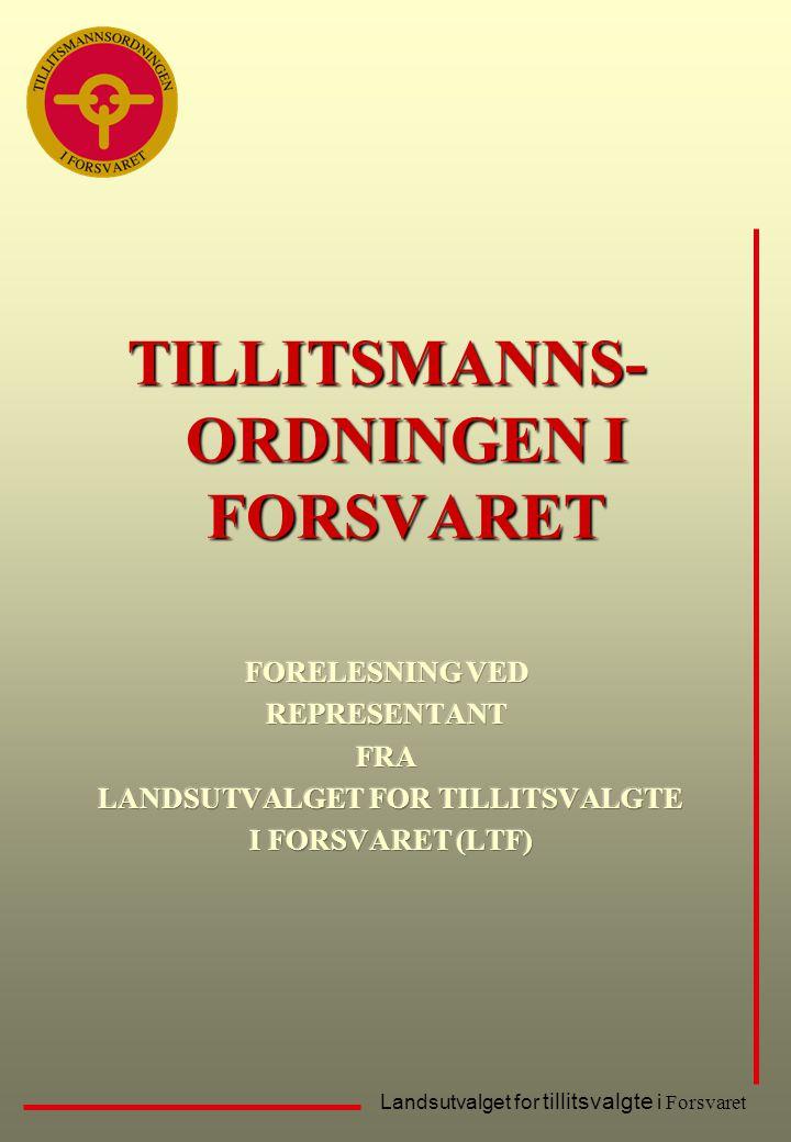 Landsutvalget for tillitsvalgte i Forsvaret Organisasjonskart Lokalt Sentralt Regionalt Tillitsvalgte i tropp (tilsv.)