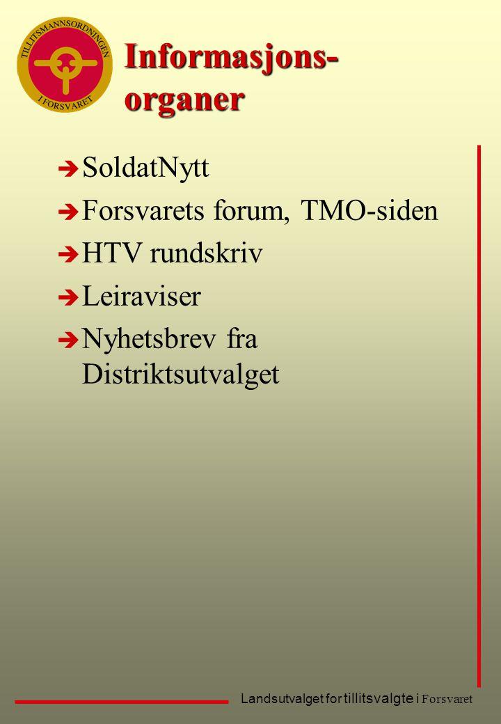 Landsutvalget for tillitsvalgte i Forsvaret Informasjons- organer è SoldatNytt è Forsvarets forum, TMO-siden è HTV rundskriv è Leiraviser è Nyhetsbrev