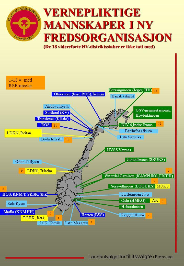 Landsutvalget for tillitsvalgte i Forsvaret GSV/grensestasjoner, Høybuktmoen Porsangmoen (Jeger, HV) Østerdal Garnison (KAMPUKS, FIST/H) Oslo (HMKG) G