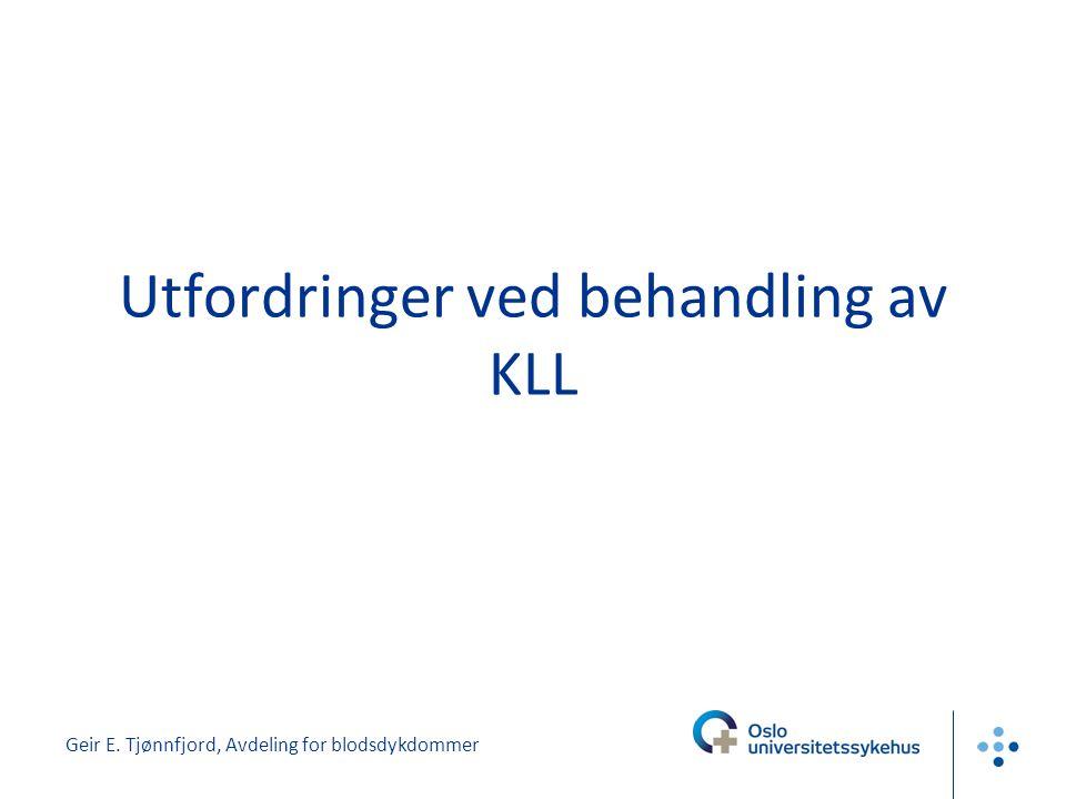 Geir E. Tjønnfjord, Avdeling for blodsdykdommer Utfordringer ved behandling av KLL