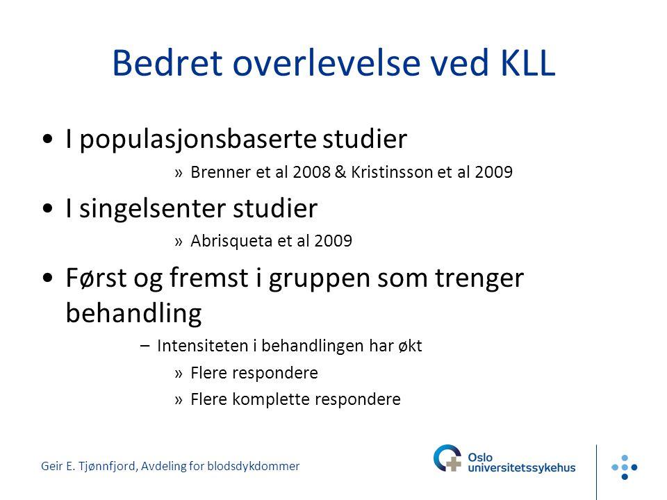 Geir E. Tjønnfjord, Avdeling for blodsdykdommer Bedret overlevelse ved KLL •I populasjonsbaserte studier »Brenner et al 2008 & Kristinsson et al 2009