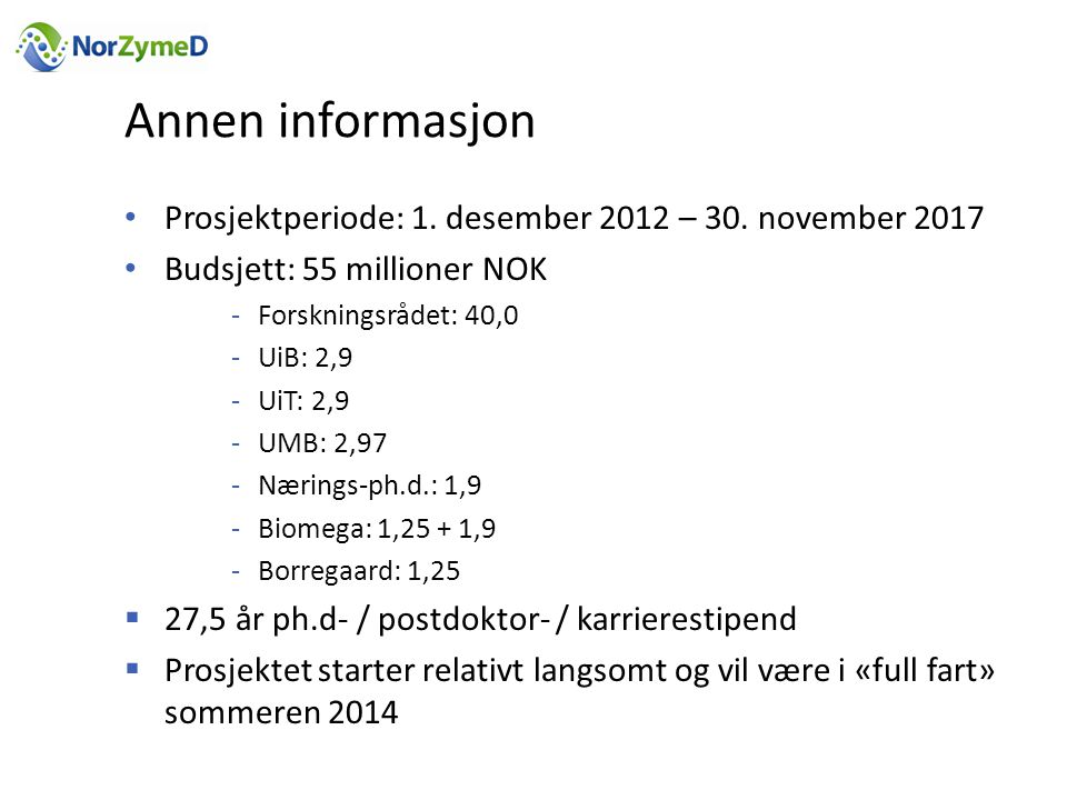 Annen informasjon • Prosjektperiode: 1.desember 2012 – 30.
