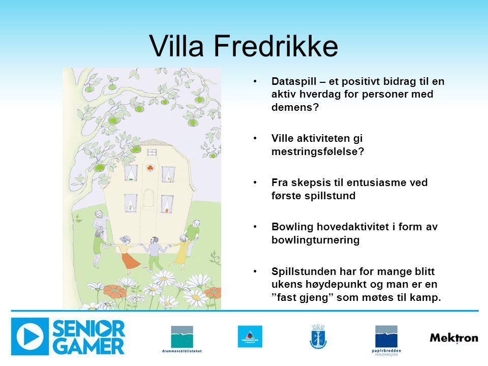 Villa Fredrikke •Dataspill – et positivt bidrag til en aktiv hverdag for personer med demens.