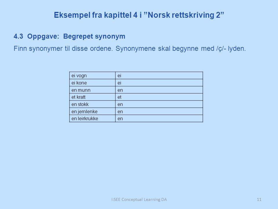 """i:SEE Conceptual Learning DA11 Eksempel fra kapittel 4 i """"Norsk rettskriving 2"""" ei vognei ei koneei en munnen et krattet en stokken en jernlenkeen en"""