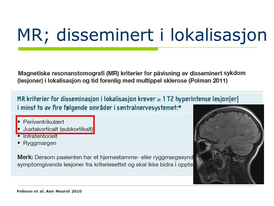 15 MR; disseminert i lokalisasjon Polman et al. Ann Neurol 2010
