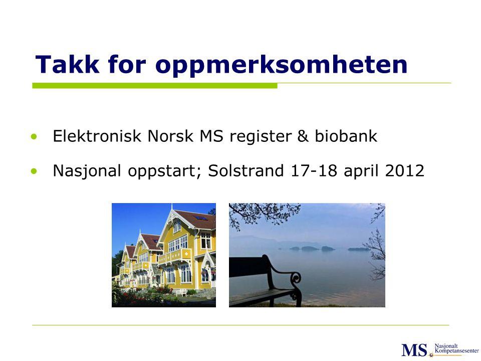 31 Takk for oppmerksomheten •Elektronisk Norsk MS register & biobank •Nasjonal oppstart; Solstrand 17-18 april 2012