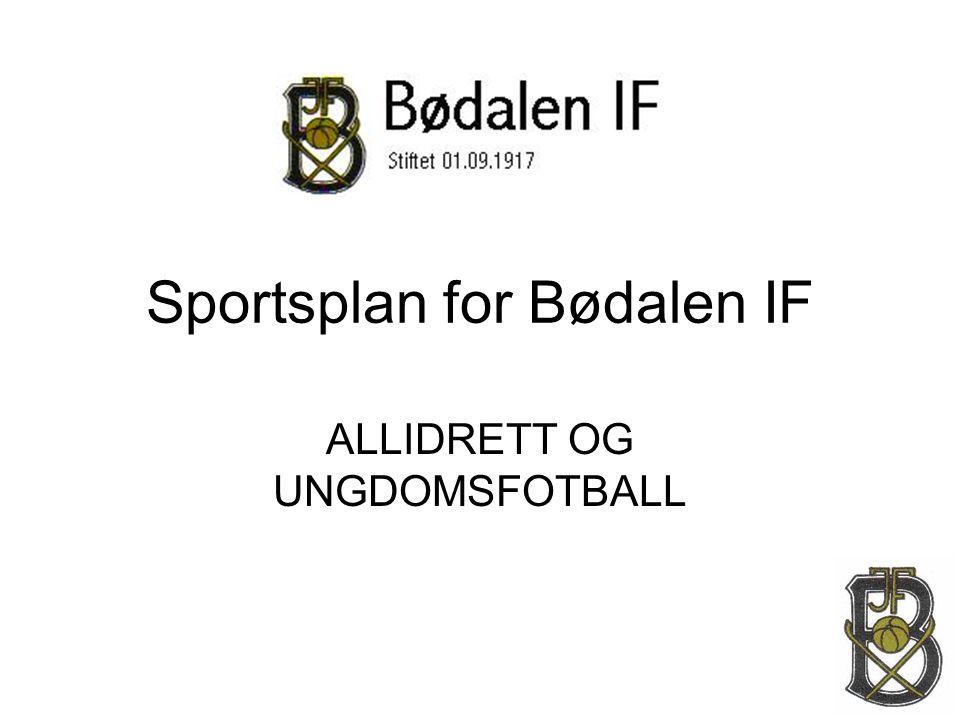 Sportsplan for Bødalen IF ALLIDRETT OG UNGDOMSFOTBALL